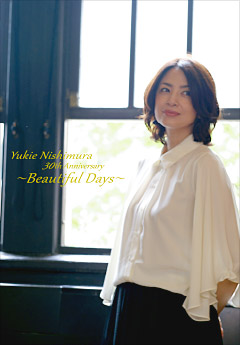 Yukie Nishimura 30th Anniversary 〜Beautiful Days〜